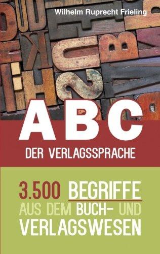Buchseite und Rezensionen zu 'ABC der Verlagssprache: 3.500 Begriffe aus dem Buch- und Verlagswesen (Frielings Bücher für Autoren, Band 7)' von Frieling, Wilhelm Ruprecht