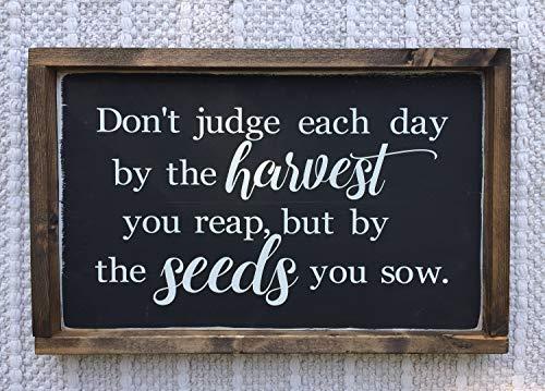 onbekend muur kunst niet oordelen elke dag door de oogst je oogst, maar door de zaden u zaaien - houten bord - boerderij teken - zwart teken hout plaque, aangepaste gift