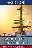 Adventures in Southern Seas (Esprios Classics)