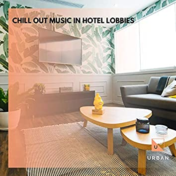 Chill Out Music In Hotel Lobbies