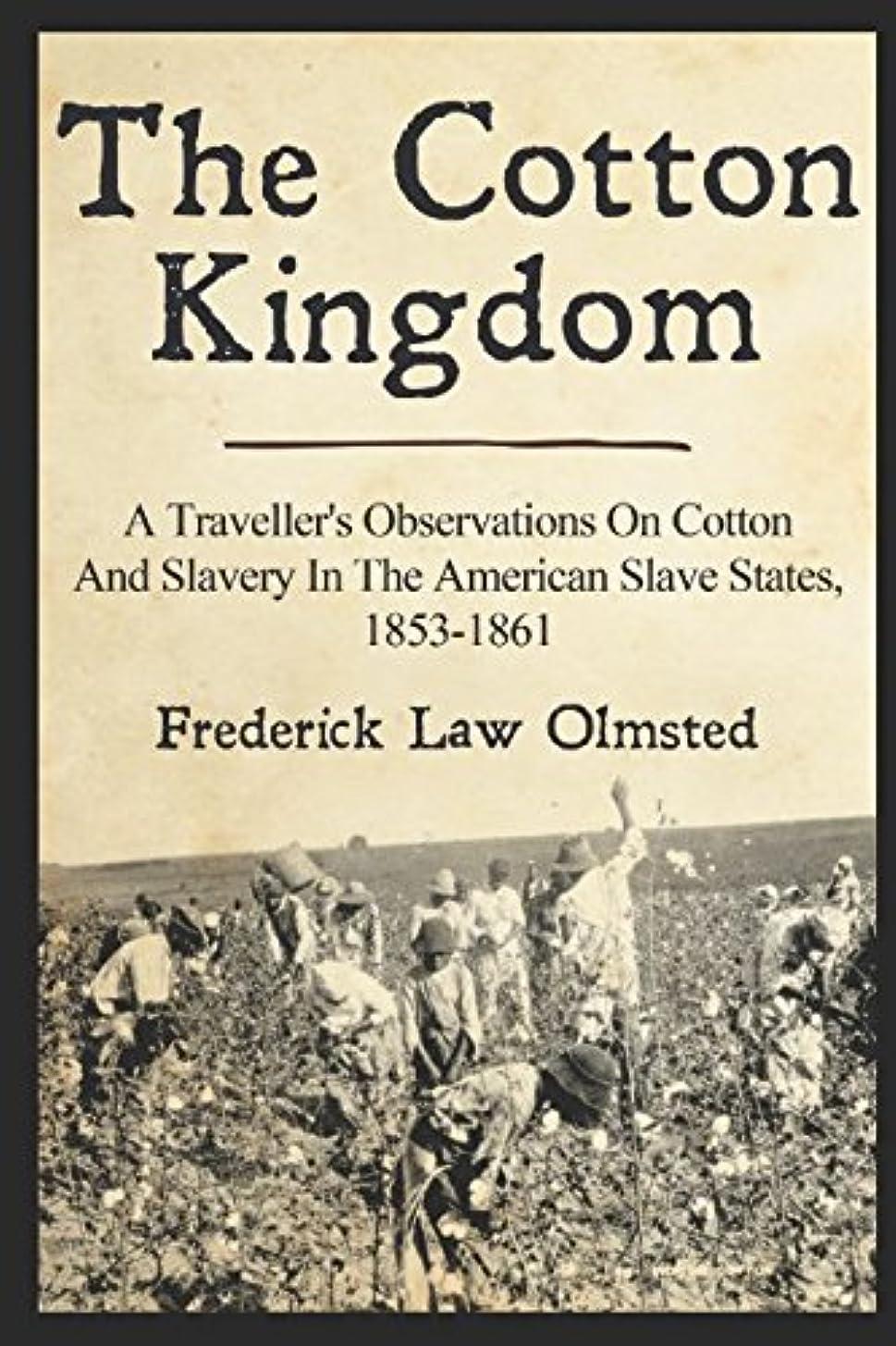 部後退するブームThe Cotton Kingdom: A Traveller's Observations On Cotton And Slavery In The American Slave States, 1853-1861