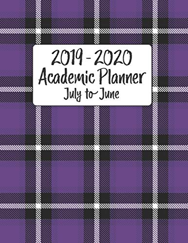 2019 - 2020 Academic Planner July to June: Rustic Purple Black Plaid Vintage Cover for Women and Girls - Back to School Monthly Weekly Daily Full Year ... (Rustic Plaid Vintage Series, Band 6)