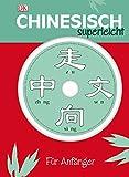 Chinesisch Superleicht: Für Anfänger - Elinor Greenwood