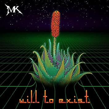 Will to Exist