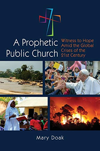 A Prophetic, Public Church: Witness to Hope Amid the Global Crises of the Twenty-First Century