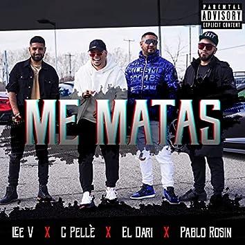 Me matas (feat. Pablo Rosin, El Dari & Lee V)