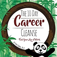 The 10 Day Career Cleanse: Find Your Zen at Work
