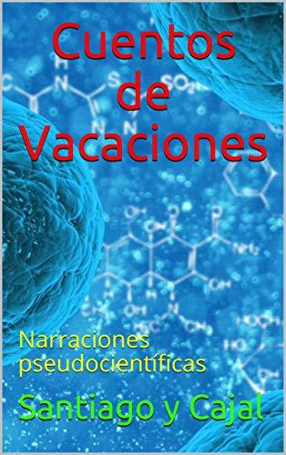 Cuentos de Vacaciones: Narraciones pseudocientíficas
