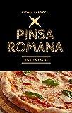 Pinsa romana: Pinsa croccante e digeribile grazie alla lunga lievitazione. (Pane e Pizza senza fronzoli)