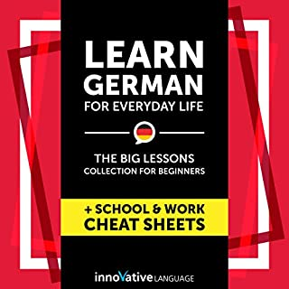 Learn German for Everyday Life     The Big Lessons Collection for Beginners Audiobook              By:                                                                                                                                 Innovative Language Learning LLC                               Narrated by:                                                                                                                                 GermanPod101.com                      Length: 5 hrs and 55 mins     1 rating     Overall 3.0