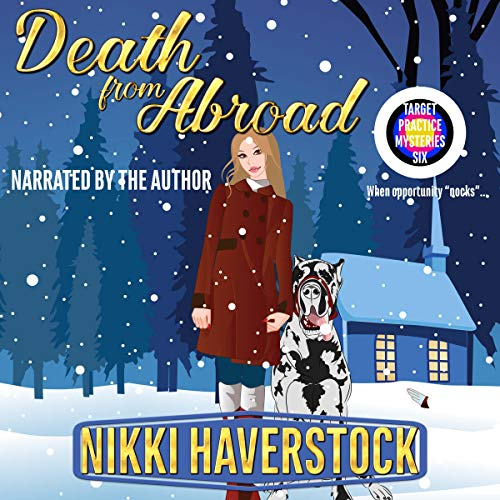 Death from Abroad: Target Practice Mysteries, Book 6 Audiobook By Nikki Haverstock cover art