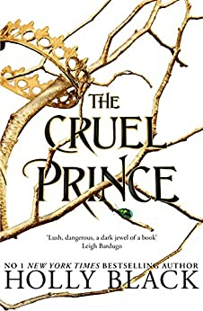 The Cruel Prince (The Folk of the Air) by [Holly Black]