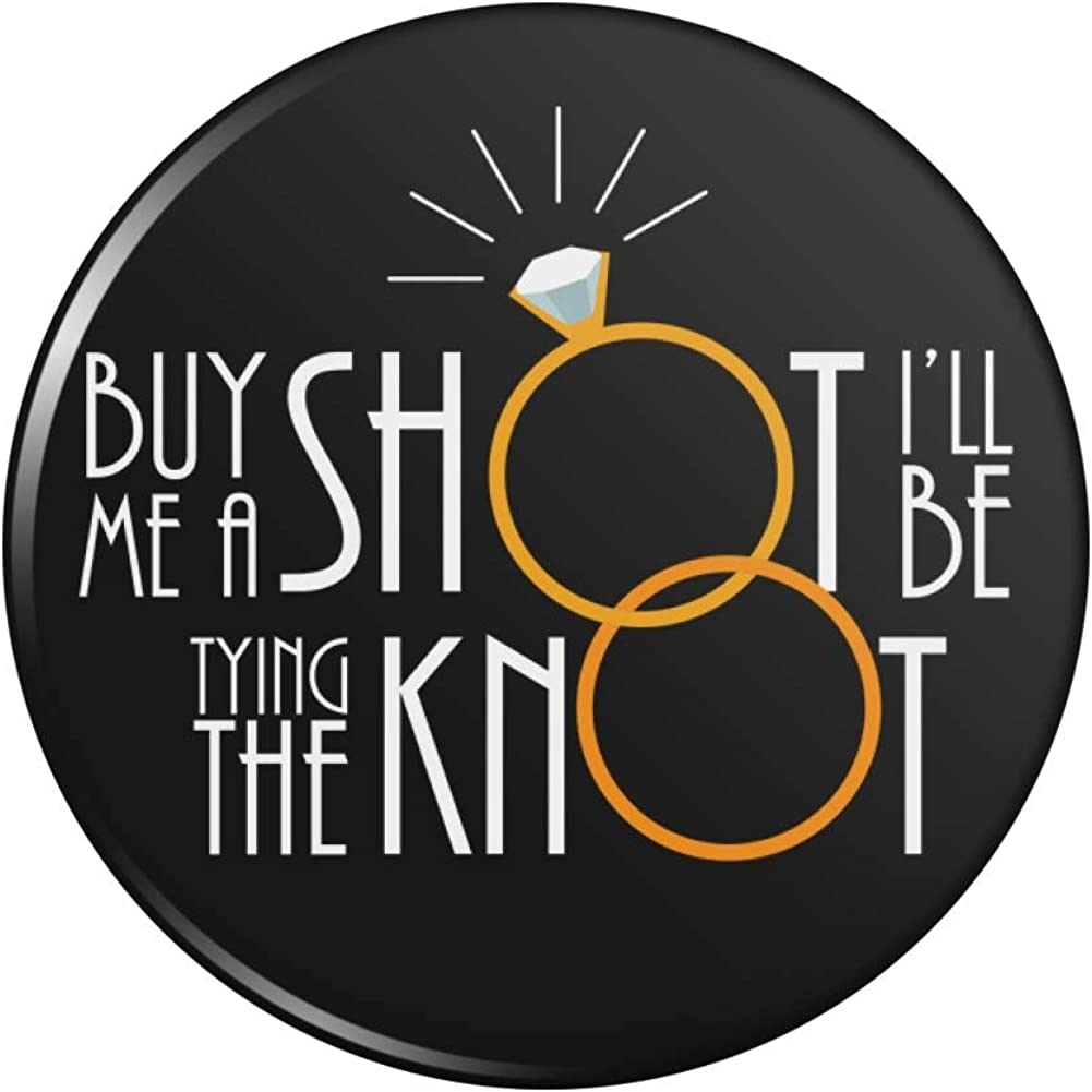 Buy Me A Max 56% OFF Shot I'll Be Button Knot Pinback Bombing new work Pin Tying The