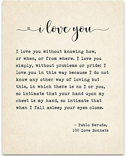 I Love You Sonnet - Pablo Neruda - Book Page Quote Art Print - 11x14 Unframed Typography Book Page Print - Great Decor and Gift for Birthday, Anniversary, Wedding and Shower Under $15