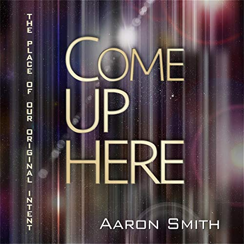 Come Up Here Audiobook By Aaron Smith cover art
