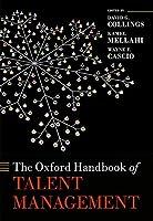 The Oxford Handbook of Talent Management (Oxford Handbooks)