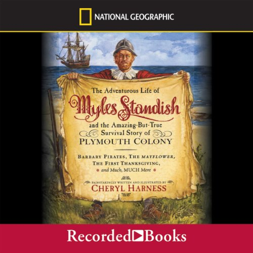 The Adventurous Life of Myles Standish and the Amazing-but-True Survival Story of Plymouth Colony audiobook cover art