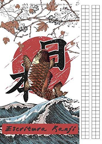 Escritura Kanji: Practica la caligrafía japonesa - Cuaderno de Kanji - Idioma Japonés Principiantes o Avanzados