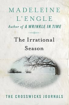 The Irrational Season (The Crosswicks Journals Book 3) by [Madeleine L'Engle]