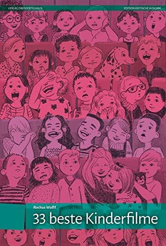33 beste Kinderfilme (Edition Kritische Ausgabe)