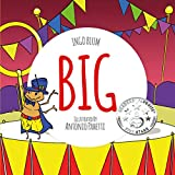 BIG - A Little Story About Respect And Self-Esteem: For Kids ages 3-7