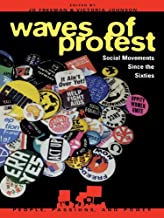 Waves of Protest: Social Movements Since the Sixties (People, Passions, and Power: Social Movements, Interest Organizations, and the P)