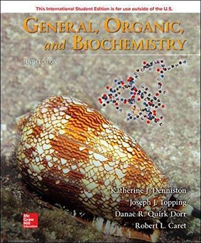 Compare Textbook Prices for General, Organic, and Biochemistry 10 Edition ISBN 9781260565881 by Denniston, Katherine,Topping, Joseph,Quirk Dorr, Danae