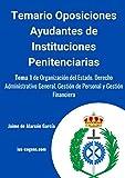 Temario oposiciones ayudantes de instituciones: Tema 1 de Organización del Estado. Derecho Administrativo General. Gestión de Personal y Gestión Financiera
