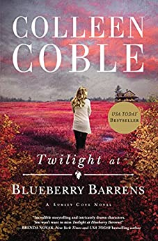 Twilight at Blueberry Barrens (A Sunset Cove Novel Book 3) by [Colleen Coble]