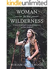 Woman in the Wilderness: A story of survival, love & self-discovery in New Zealand: A Story of Survival, Love and Self-Discovery in New Zealand