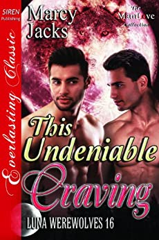 This Undeniable Craving [Luna Werewolves 16] (Siren Publishing Everlasting Classic ManLove) by [Marcy Jacks]