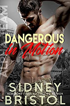 Dangerous in Motion (Aegis Group Alpha Team Book 4) by [Sidney Bristol]