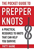 The Pocket Guide to Prepper Knots: A Practical Resource to Knots That Can