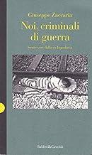 Scaricare Libri Noi, criminali di guerra. Storie vere della ex Jugoslavia PDF