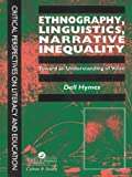 Ethnography, Linguistics, Narrative Inequality: Toward An Understanding Of Voice (English Edition)