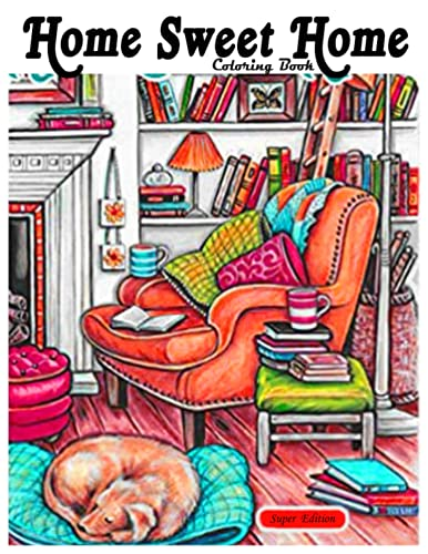 Home Sweet Home Coloring Book: Super Edition, adult coloring book Creative Haven Home Sweet Home