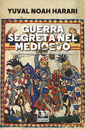 Guerra segreta nel medioevo. Operazioni speciali al tempo della cavalleria