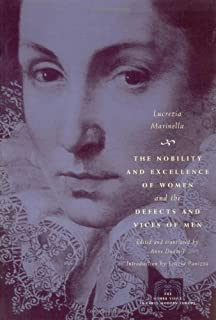 The Nobility and Excellence of Women and the Defects and Vices of Men (The Other Voice in Early Modern Europe) (English Edition)