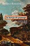 Le temps du paysage - Aux origines de la révolution esthétique