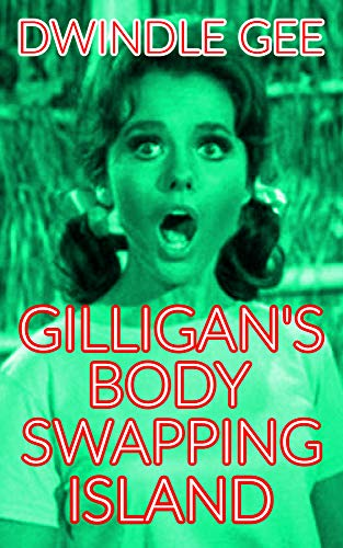 Gilligan's Body Swapping Island: An Erotic and Explicit Gender Transformation Parody of the TV Sitcom (Body Swap, Feminization, Role Reversal) (Celebrity ... Transformation Book 1) (English Edition)