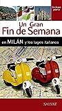 Milán y los lagos italianos (Un Gran Fin De Semana En)