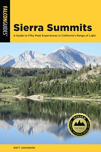 Sierra Summits: A Guide to Fifty Peak Experiences in California's Range of Light (Regional Hiking Series) Kansas