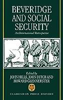 Beveridge and Social Security: An International Retrospective