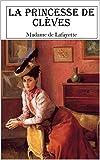 La princesse de Clèves (Madame de Lafayette): Texte intégral et annoté