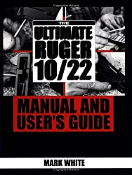 Book Review: The Ultimate Ruger 10-22 Manual And Users Guide