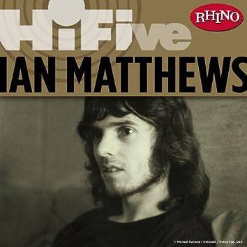 Rhino Hi-Five: Ian Matthews