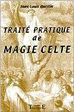Traité pratique de magie celte de Marc-Louis Questin ( 15 février 2001 ) - 15/02/2001