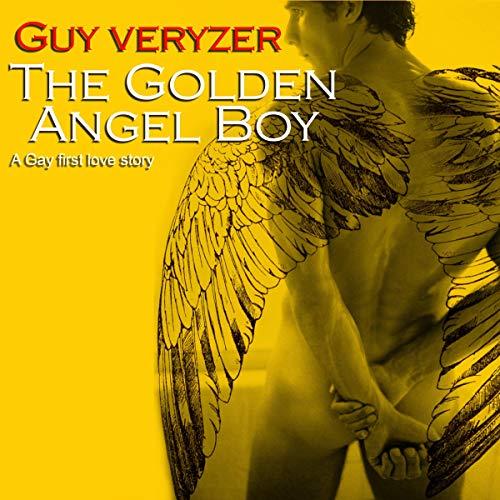 The Golden Angel Boy Audiobook By Guy Veryzer cover art