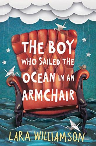 The Boy Who Sailed the Ocean in an Armchair (English Edition)