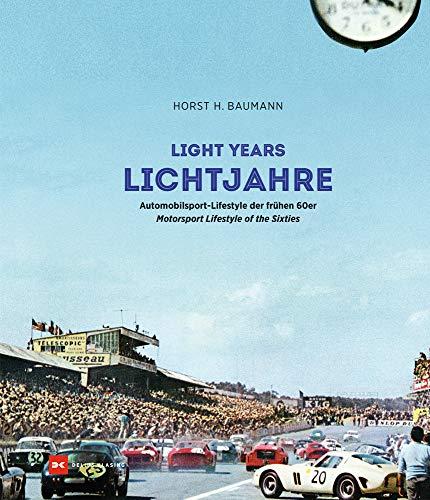 Lichtjahre / Light Years: Automobilsport-Lifestyle der frühen 60er / Motorsport Lifestyle of the Sixties